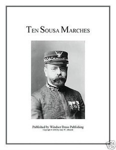 Ten Sousa Marches for brass, woodwinds, or stringed instruments