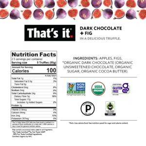 That's it. Organic Dark Chocolate + Organic Fig Truffles, 5oz Pouch